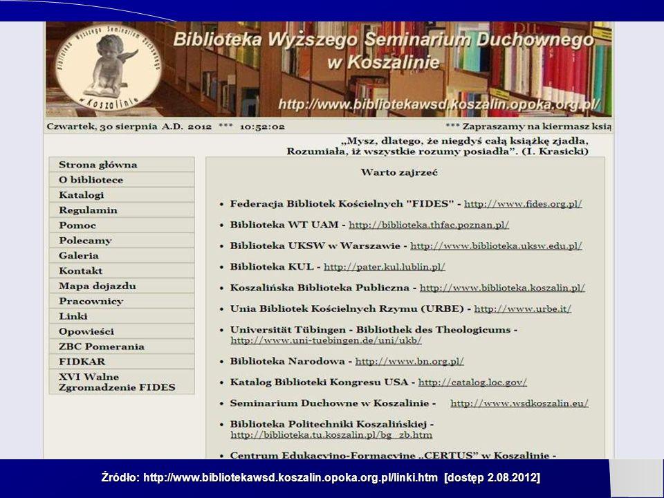 Źródło: http://www.bibliotekawsd.koszalin.opoka.org.pl/linki.htm [dostęp 2.08.2012]