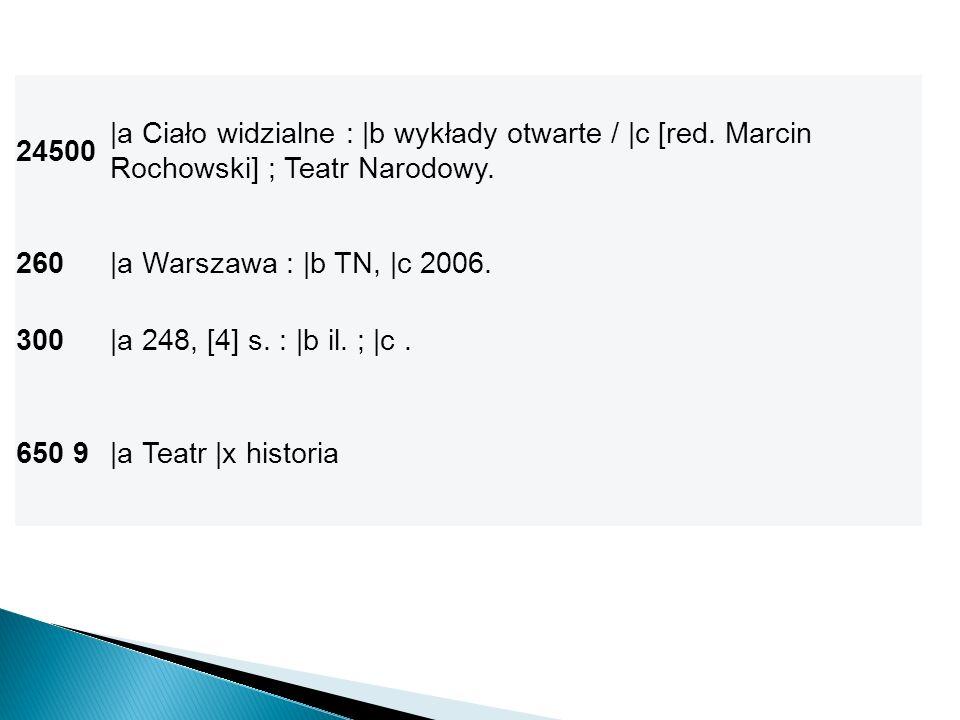24500 |a Ciało widzialne : |b wykłady otwarte / |c [red. Marcin Rochowski] ; Teatr Narodowy. 260|a Warszawa : |b TN, |c 2006. 300|a 248, [4] s. : |b i