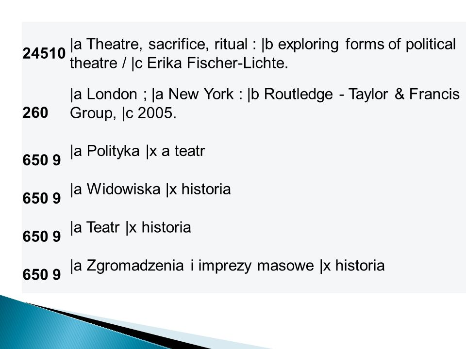 24510 |a Theatre, sacrifice, ritual : |b exploring forms of political theatre / |c Erika Fischer-Lichte. 260 |a London ; |a New York : |b Routledge -