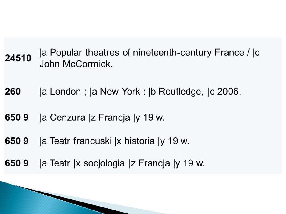 24510 |a Popular theatres of nineteenth-century France / |c John McCormick. 260|a London ; |a New York : |b Routledge, |c 2006. 650 9|a Cenzura |z Fra