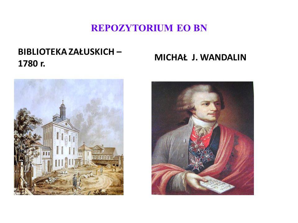 REPOZYTORIUM EO BN BIBLIOTEKA ZAŁUSKICH – 1780 r. MICHAŁ J. WANDALIN