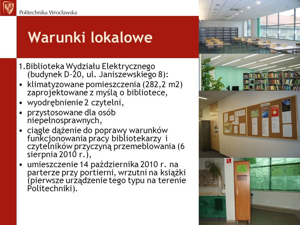 Warunki lokalowe 1.Biblioteka Wydziału Elektrycznego (budynek D-20, ul. Janiszewskiego 8): klimatyzowane pomieszczenia (282,2 m2) zaprojektowane z myś