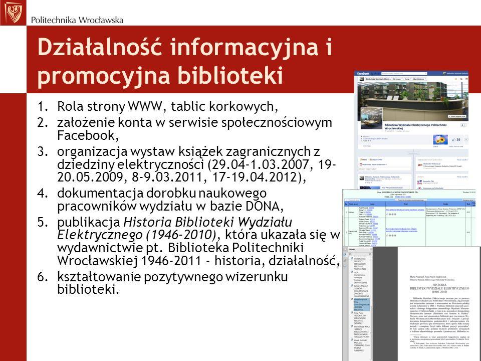 Działalność informacyjna i promocyjna biblioteki 1.Rola strony WWW, tablic korkowych, 2.założenie konta w serwisie społecznościowym Facebook, 3.organi