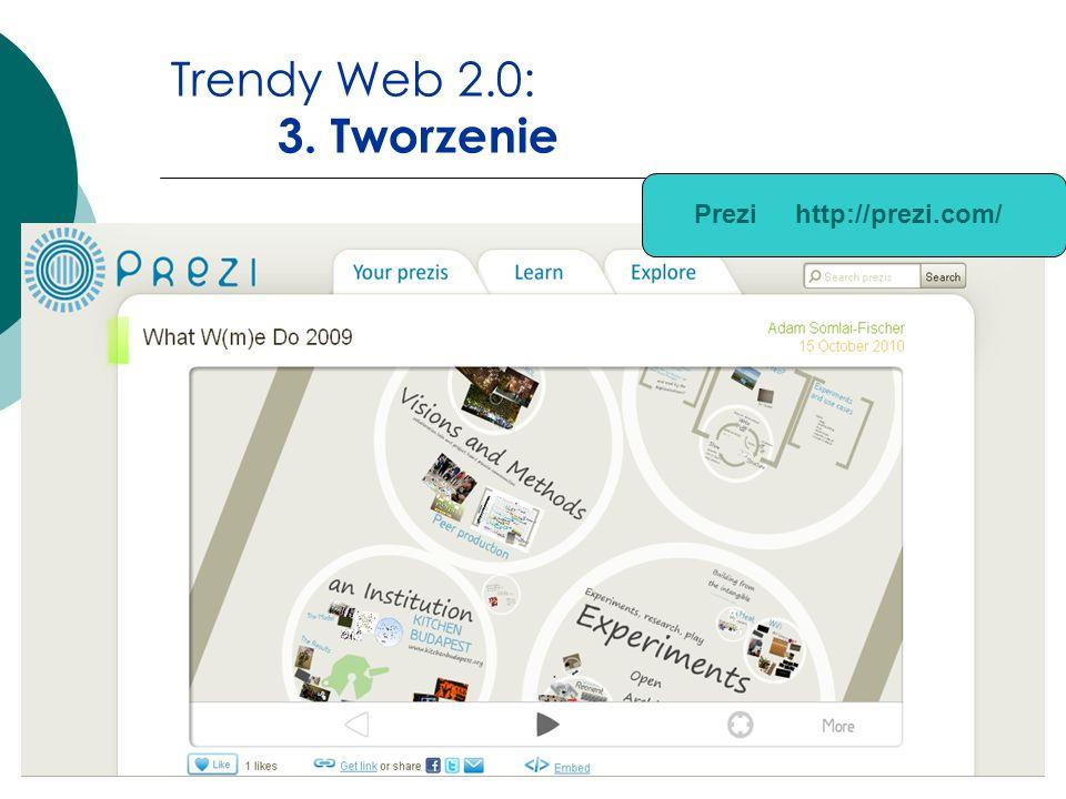 Trendy Web 2.0: 3. Tworzenie Prezi http://prezi.com/