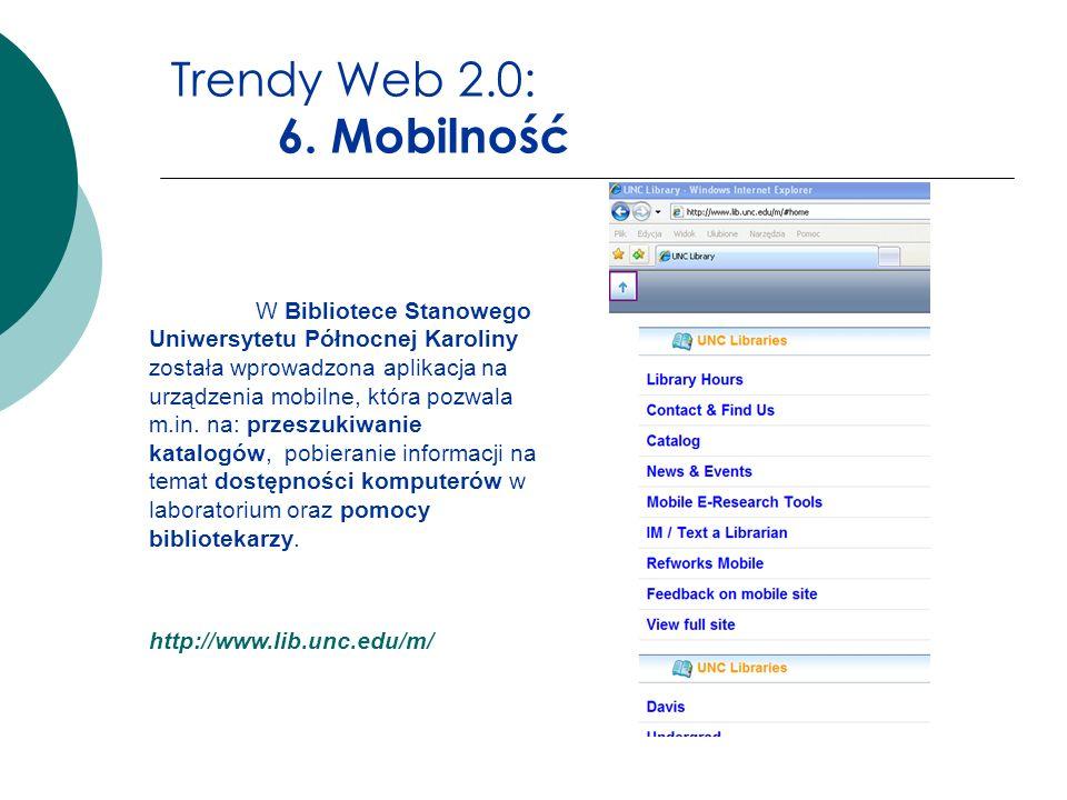 Trendy Web 2.0: 6. Mobilność W Bibliotece Stanowego Uniwersytetu Północnej Karoliny została wprowadzona aplikacja na urządzenia mobilne, która pozwala