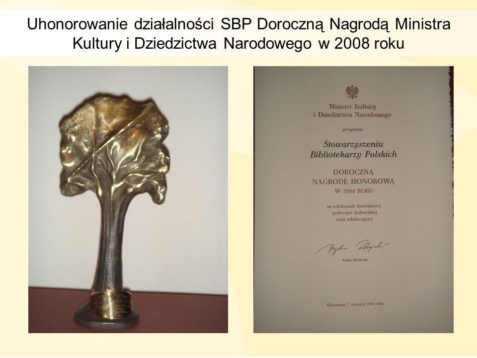 Uhonorowanie działalności SBP Doroczną Nagrodą Ministra Kultury i Dziedzictwa Narodowego w 2008 roku