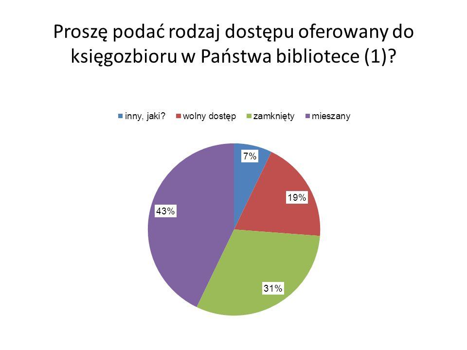 Proszę podać rodzaj dostępu oferowany do księgozbioru w Państwa bibliotece (1)