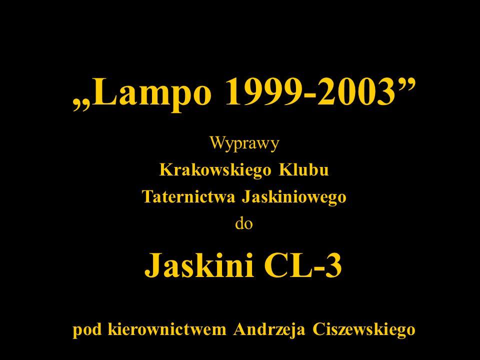 Lampo 1999-2003 Wyprawy Krakowskiego Klubu Taternictwa Jaskiniowego do Jaskini CL-3 pod kierownictwem Andrzeja Ciszewskiego