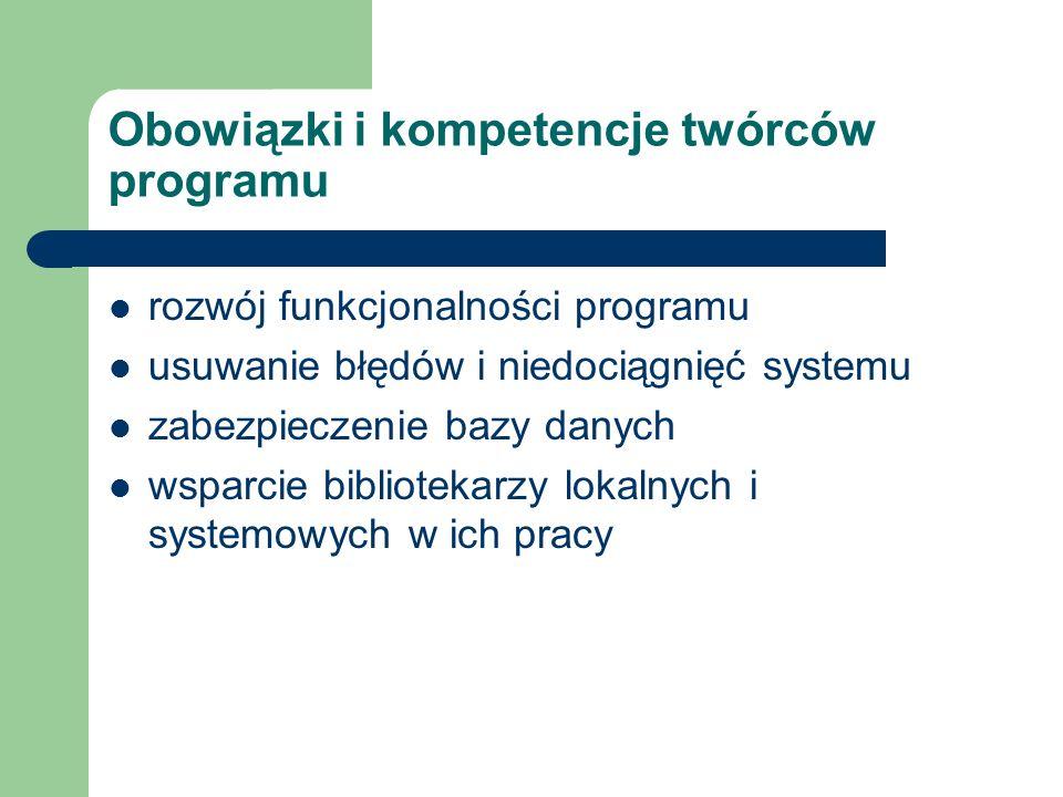 Obowiązki i kompetencje twórców programu rozwój funkcjonalności programu usuwanie błędów i niedociągnięć systemu zabezpieczenie bazy danych wsparcie b