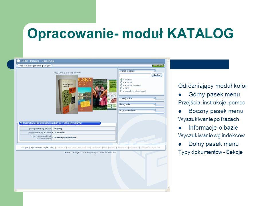 Opracowanie- moduł KATALOG Odróżniający moduł kolor Górny pasek menu Przejścia, instrukcje, pomoc Boczny pasek menu Wyszukiwanie po frazach Informacje