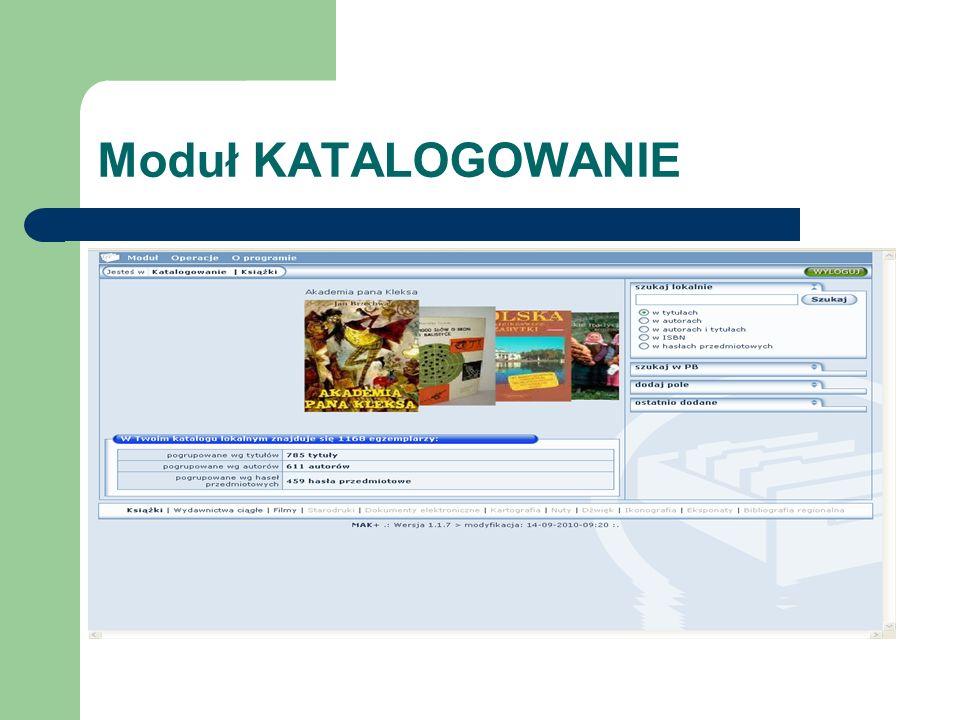 WYPOŻYCZALNIA Zapisy czytelników - kartoteka czytelników Obsługa czytelnika – kartoteka wypożyczeń - Wypożyczenia - Prolongaty - Zwroty - Rezerwacje - Upomnienia - Monity Statystyka wypożyczalni – w module RAPORTY