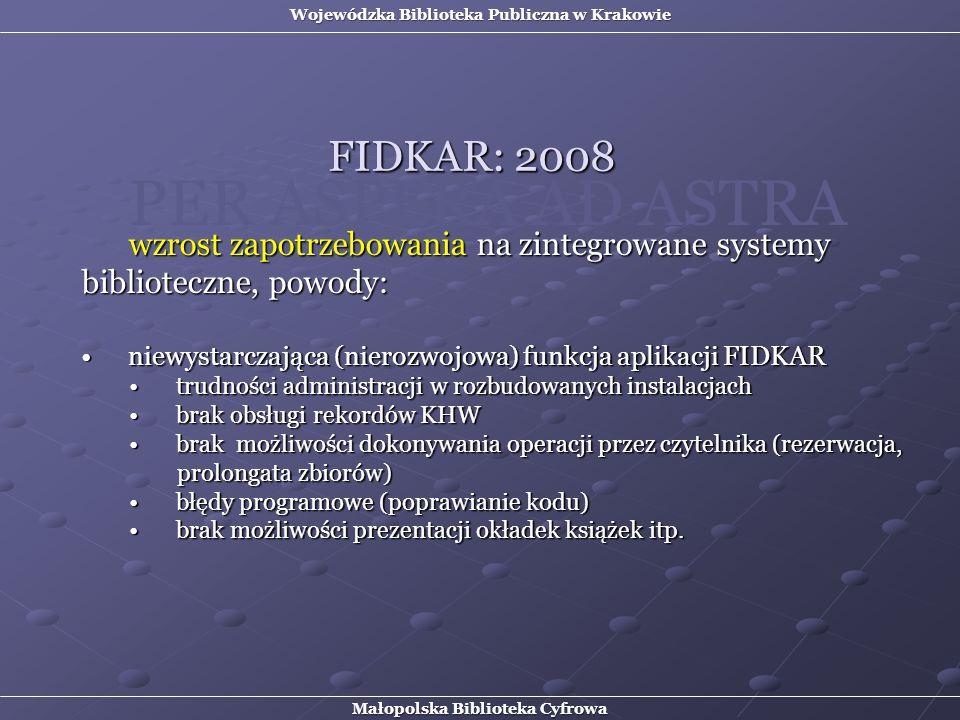 wzrost zapotrzebowania na zintegrowane systemy biblioteczne, powody: niewystarczająca (nierozwojowa) funkcja aplikacji FIDKARniewystarczająca (nierozw