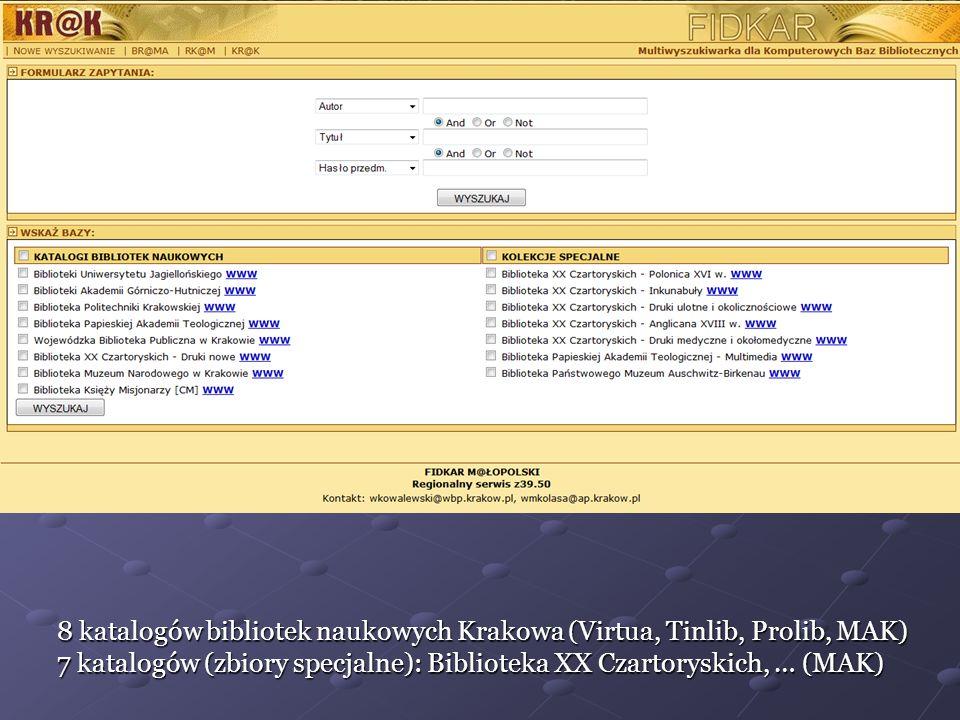 statystyka odwiedzin (2007-2010) 8 katalogów bibliotek naukowych Krakowa (Virtua, Tinlib, Prolib, MAK) 7 katalogów (zbiory specjalne): Biblioteka XX C