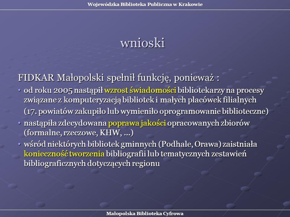 FIDKAR Małopolski spełnił funkcję, ponieważ : od roku 2005 nastąpił wzrost świadomości bibliotekarzy na procesy związane z komputeryzacją bibliotek i