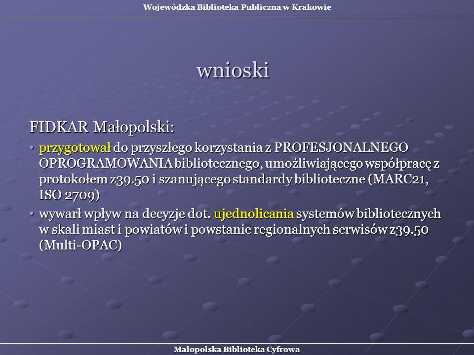 FIDKAR Małopolski: przygotował do przyszłego korzystania z PROFESJONALNEGO OPROGRAMOWANIA bibliotecznego, umożliwiającego współpracę z protokołem z39.