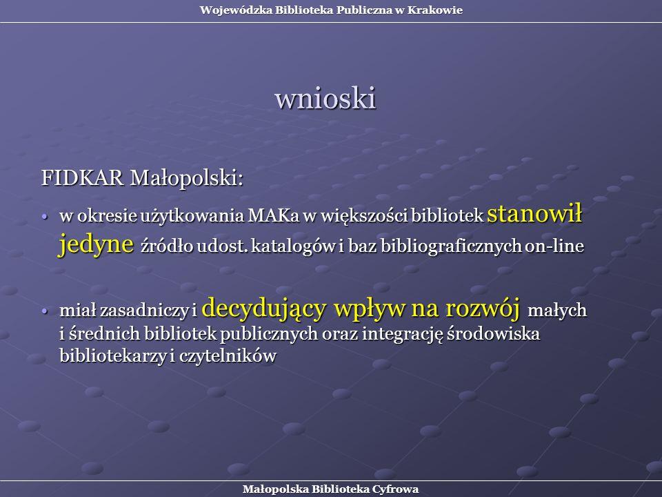 FIDKAR Małopolski: w okresie użytkowania MAKa w większości bibliotek stanowił jedyne źródło udost. katalogów i baz bibliograficznych on-linew okresie