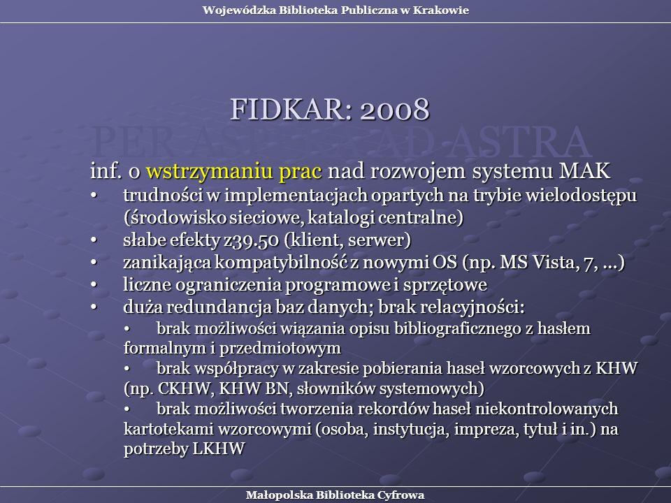 inf. o wstrzymaniu prac nad rozwojem systemu MAK trudności w implementacjach opartych na trybie wielodostępu (środowisko sieciowe, katalogi centralne)