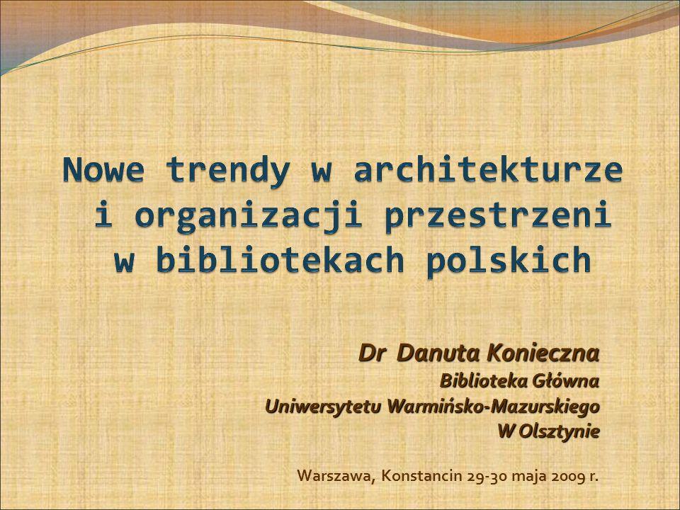 Dr Danuta Konieczna Biblioteka Główna Uniwersytetu Warmińsko-Mazurskiego W Olsztynie Warszawa, Konstancin 29-30 maja 2009 r.