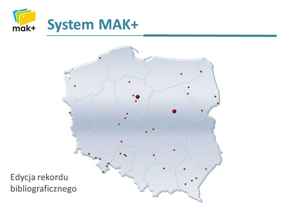 System MAK+ Edycja rekordu bibliograficznego