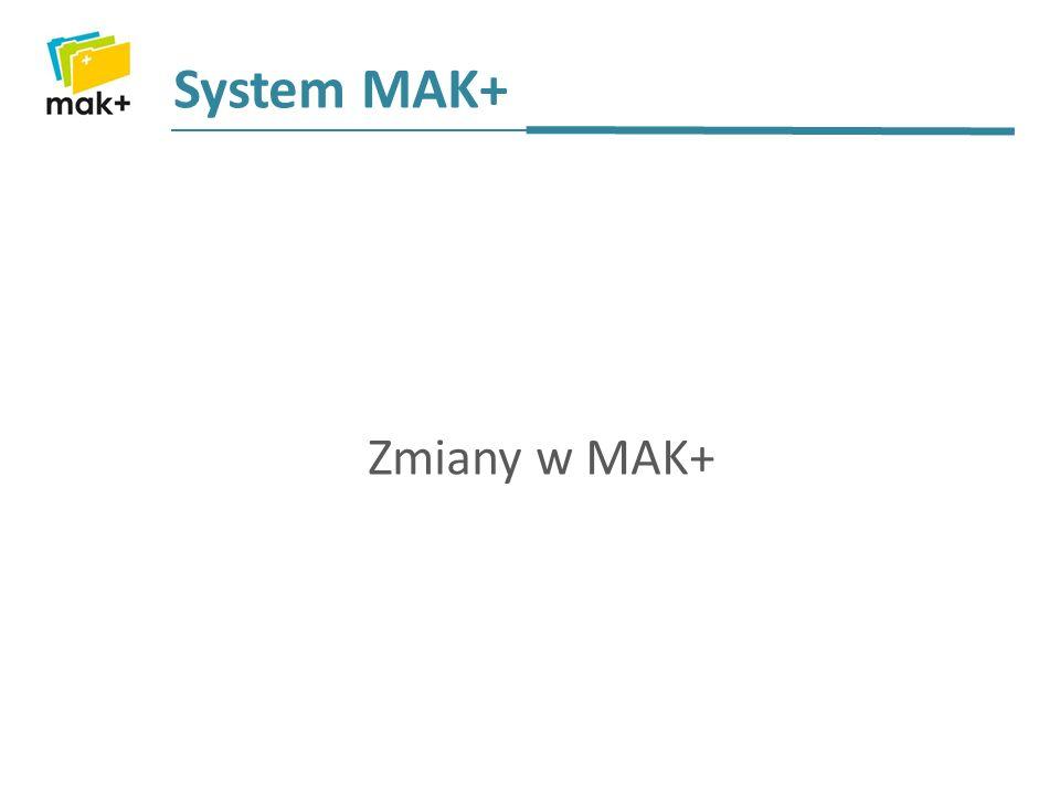 System MAK+ Zmiany w MAK+