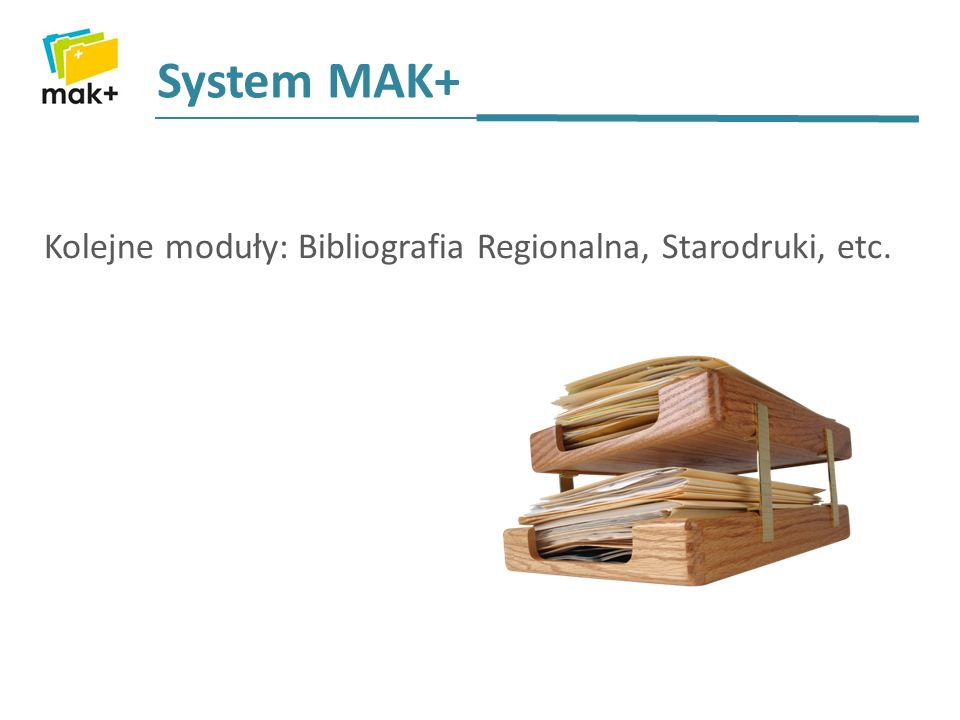 Kolejne moduły: Bibliografia Regionalna, Starodruki, etc.