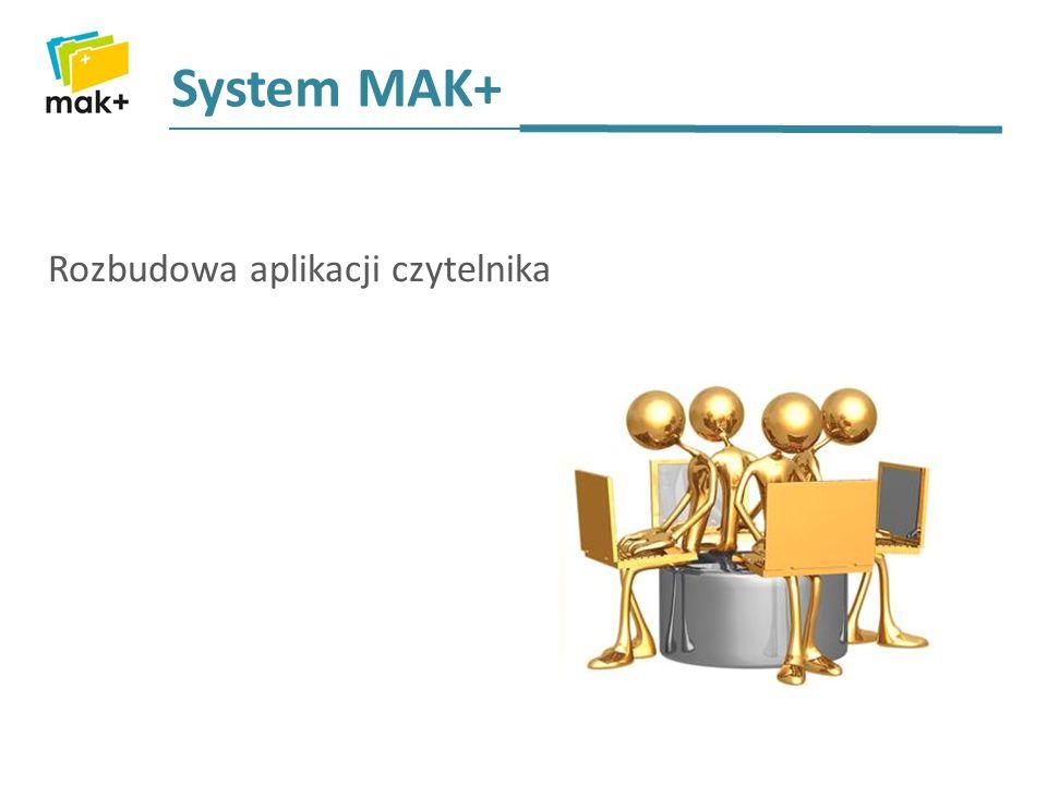 System MAK+ Rozbudowa aplikacji czytelnika