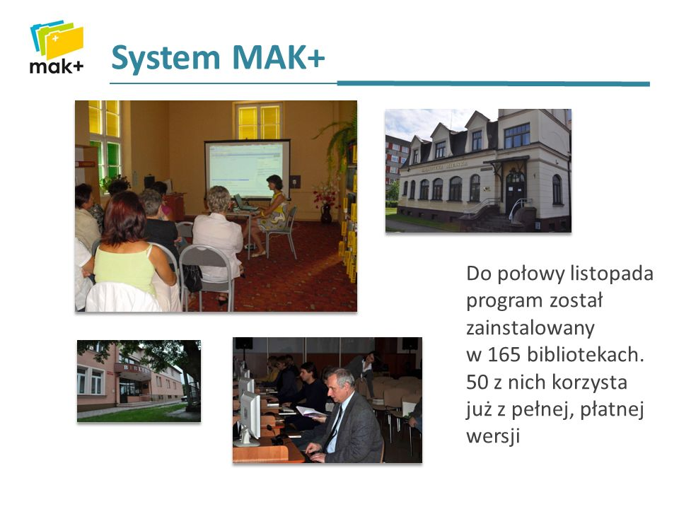 System MAK+ Do połowy listopada program został zainstalowany w 165 bibliotekach.