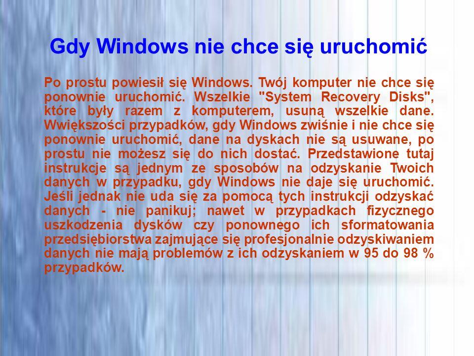 Gdy Windows nie chce się uruchomić Po prostu powiesił się Windows. Twój komputer nie chce się ponownie uruchomić. Wszelkie