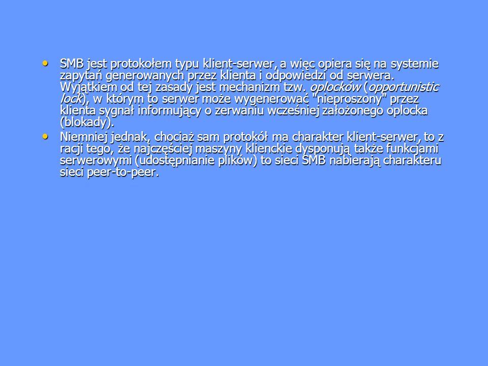 SMB jest protokołem typu klient-serwer, a więc opiera się na systemie zapytań generowanych przez klienta i odpowiedzi od serwera. Wyjątkiem od tej zas