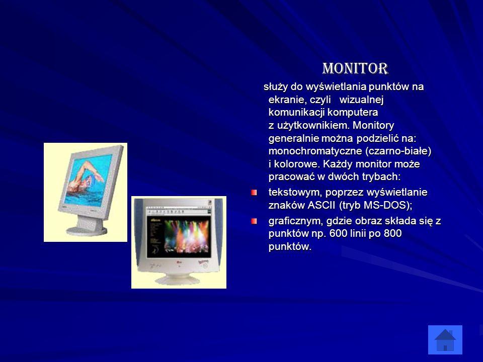 Monitor służy do wyświetlania punktów na ekranie, czyli wizualnej komunikacji komputera z użytkownikiem. Monitory generalnie można podzielić na: monoc