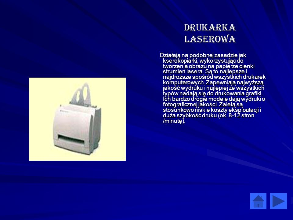Drukarka Laserowa Działają na podobnej zasadzie jak kserokopiarki, wykorzystując do tworzenia obrazu na papierze cienki strumień lasera. Są to najleps