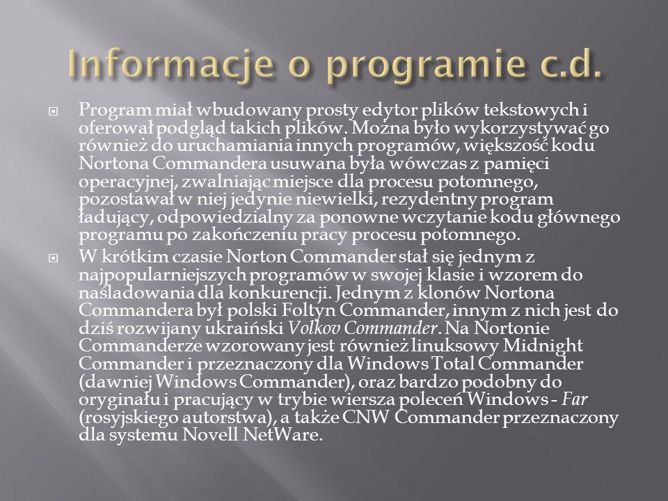 Program miał wbudowany prosty edytor plików tekstowych i oferował podgląd takich plików. Można było wykorzystywać go również do uruchamiania innych pr