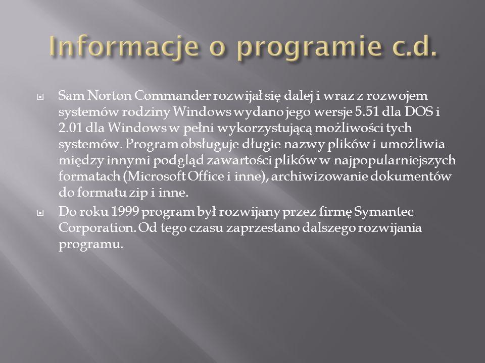 Sam Norton Commander rozwijał się dalej i wraz z rozwojem systemów rodziny Windows wydano jego wersje 5.51 dla DOS i 2.01 dla Windows w pełni wykorzys