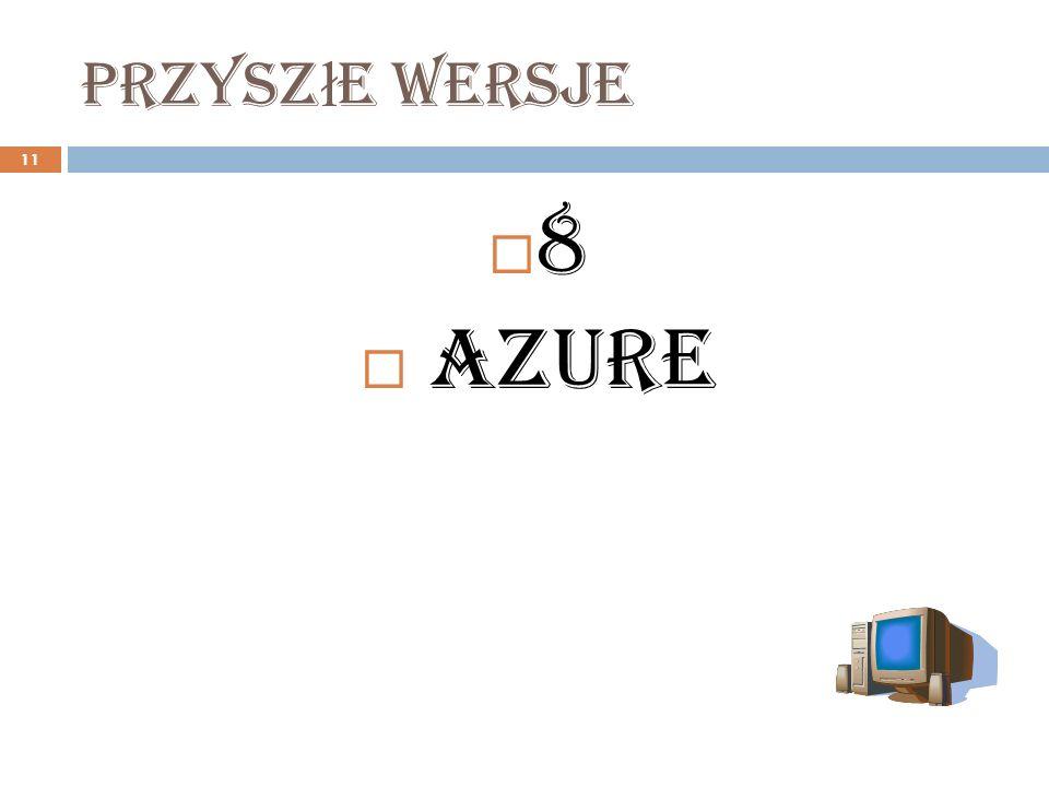 Przysz ł e wersje 11 8 Azure