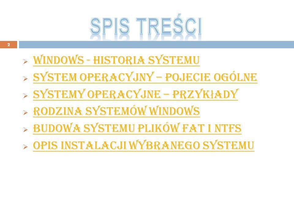 2 windows - historia systemu system operacyjny – pojecie ogólne systemy operacyjne – przyk ł ady systemy operacyjne – przyk ł ady rodzina systemów win