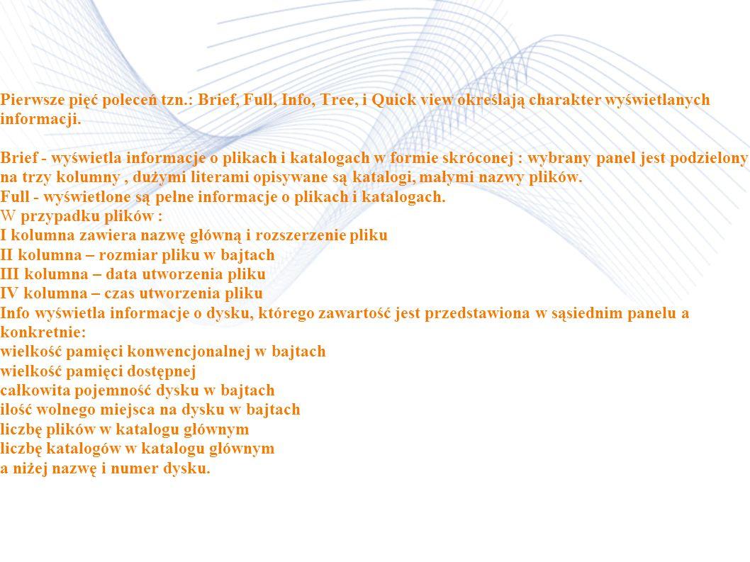Naciśnięcie klawisza F9 powoduje uaktywnienie w najwyższym wierszu ekranu menu programu w postaci: Left Files Disk Commands Options Tools Right Wyróżn
