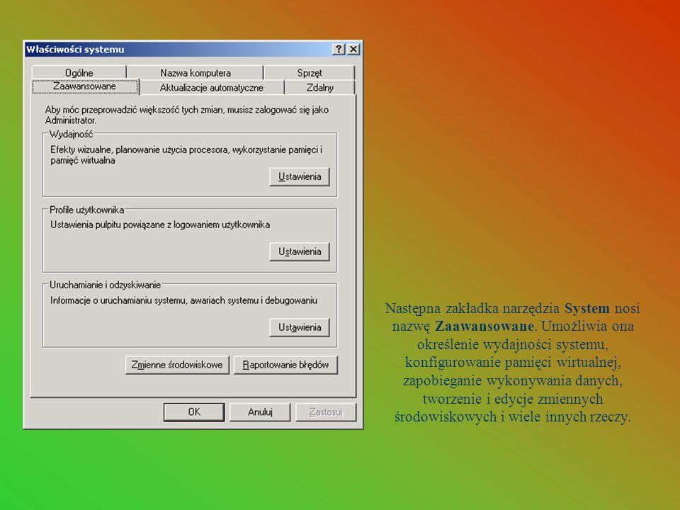 Następna zakładka narzędzia System nosi nazwę Zaawansowane. Umożliwia ona określenie wydajności systemu, konfigurowanie pamięci wirtualnej, zapobiegan