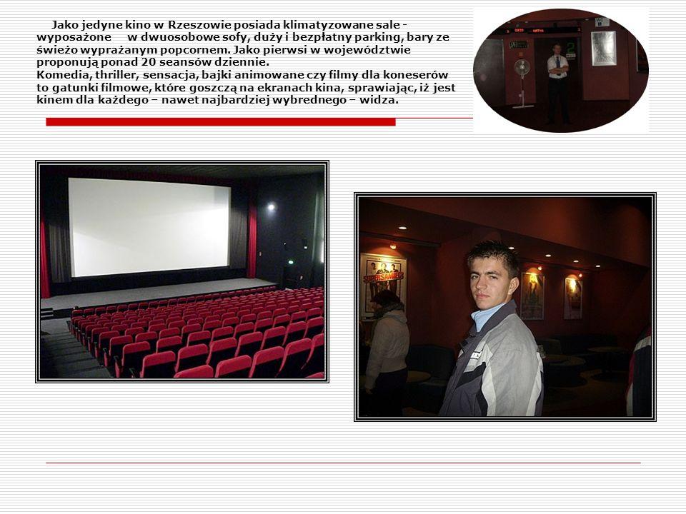 Jako jedyne kino w Rzeszowie posiada klimatyzowane sale - wyposażone w dwuosobowe sofy, duży i bezpłatny parking, bary ze świeżo wyprażanym popcornem.