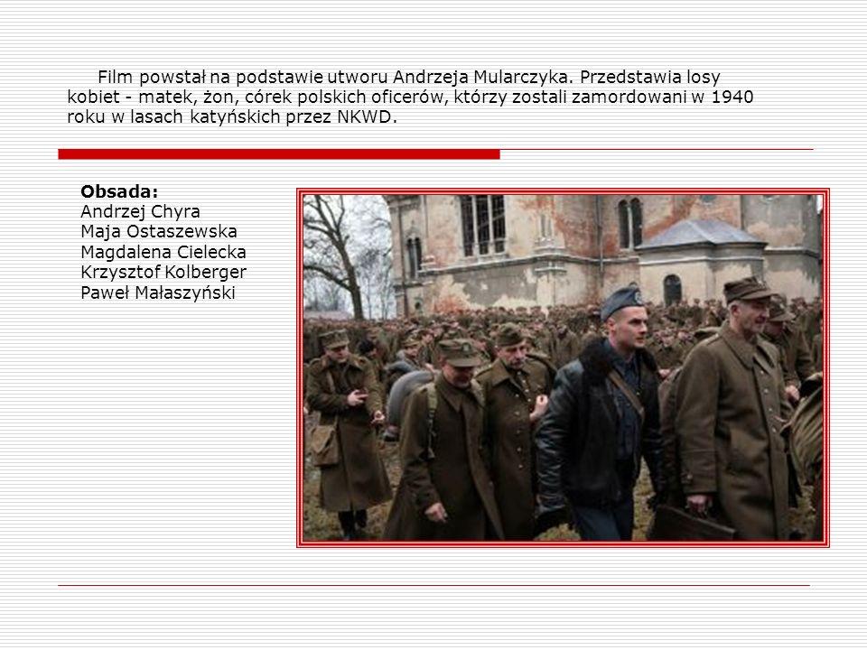Film powstał na podstawie utworu Andrzeja Mularczyka. Przedstawia losy kobiet - matek, żon, córek polskich oficerów, którzy zostali zamordowani w 1940