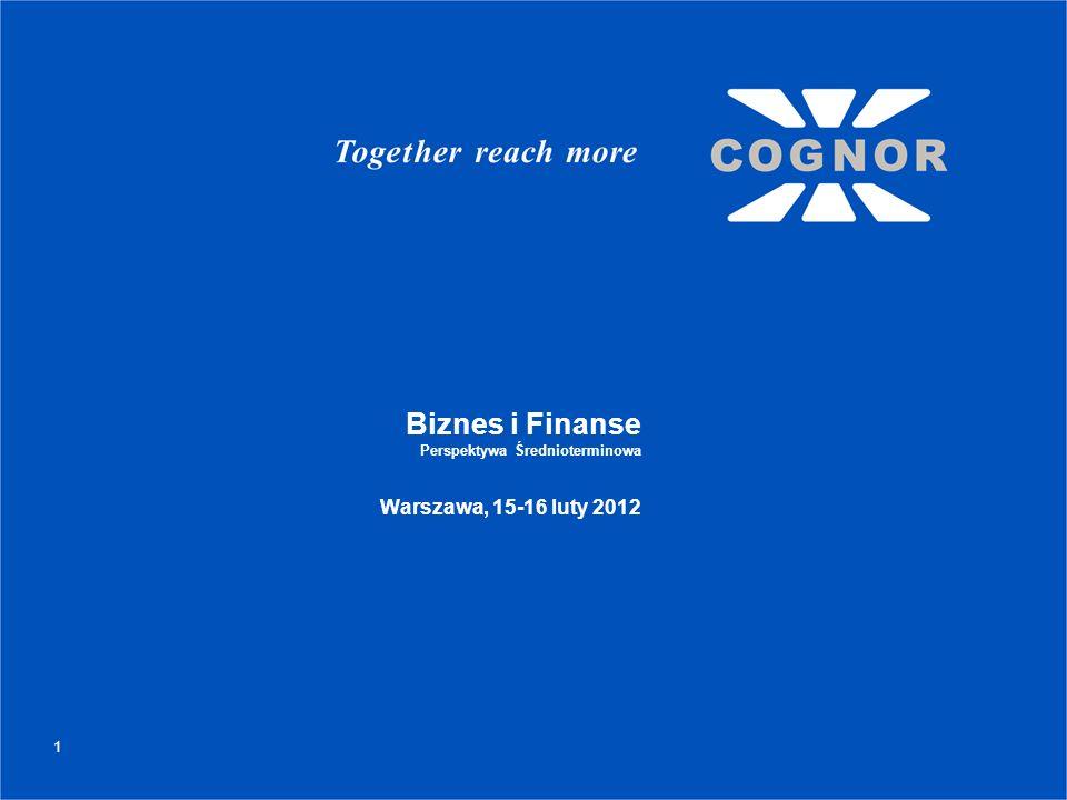 1 Biznes i Finanse Perspektywa Średnioterminowa Warszawa, 15-16 luty 2012