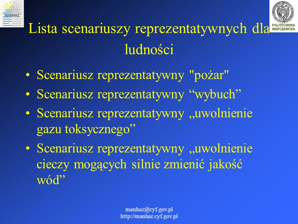 manhaz@cyf.gov.pl http://manhaz.cyf.gov.pl Lista scenariuszy reprezentatywnych dla ludności Scenariusz reprezentatywny