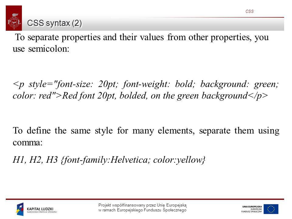 Projekt współfinansowany przez Unię Europejską w ramach Europejskiego Funduszu Społecznego CSS Width and height a) width: Some text b) height: > Some text.