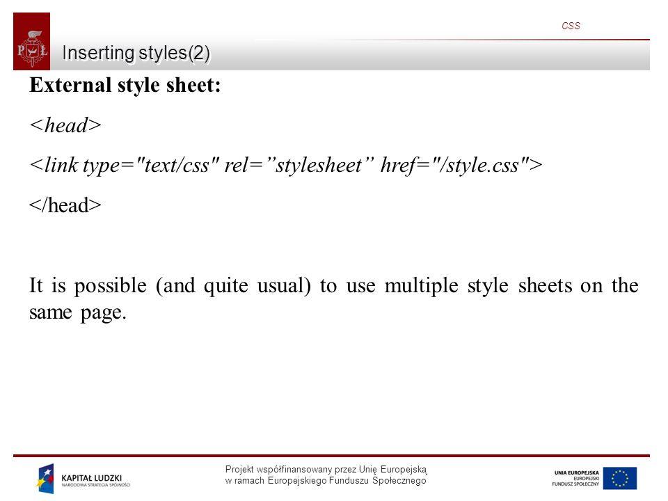 Projekt współfinansowany przez Unię Europejską w ramach Europejskiego Funduszu Społecznego CSS Relative positioning Relative positioning moves an element RELATIVE to its original position: Some text