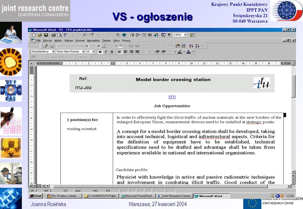23 Joanna RosińskaWarszawa, 27 kwiecień 2004 Krajowy Punkt Kontaktowy IPPT PAN Świętokrzyska 21 00-049 Warszawa VS - ogłoszenie