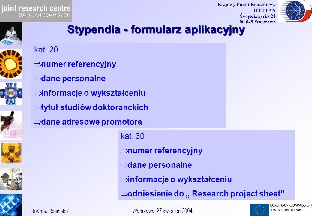 34 Joanna RosińskaWarszawa, 27 kwiecień 2004 Krajowy Punkt Kontaktowy IPPT PAN Świętokrzyska 21 00-049 Warszawa Stypendia - formularz aplikacyjny kat.