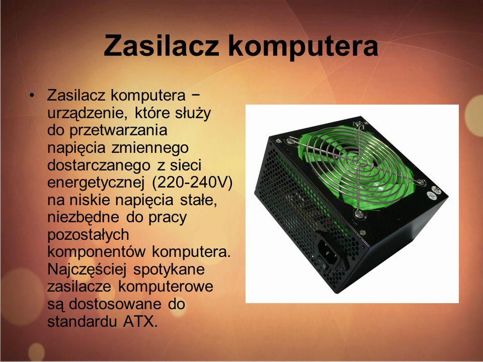Zasilacz komputera Zasilacz komputera urządzenie, które służy do przetwarzania napięcia zmiennego dostarczanego z sieci energetycznej (220-240V) na ni