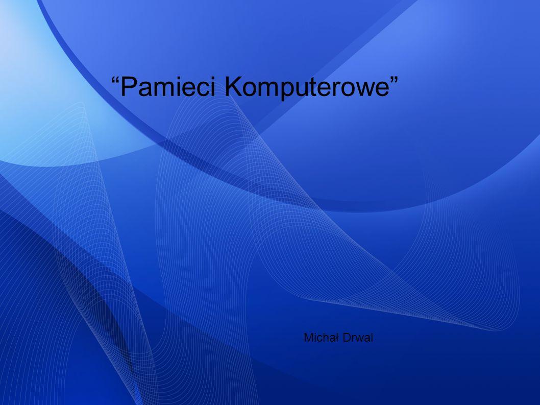 Pamieci Komputerowe Michał Drwal
