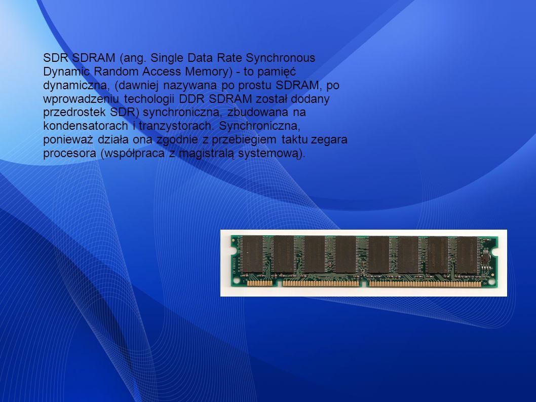 SDR SDRAM (ang. Single Data Rate Synchronous Dynamic Random Access Memory) - to pamięć dynamiczna, (dawniej nazywana po prostu SDRAM, po wprowadzeniu
