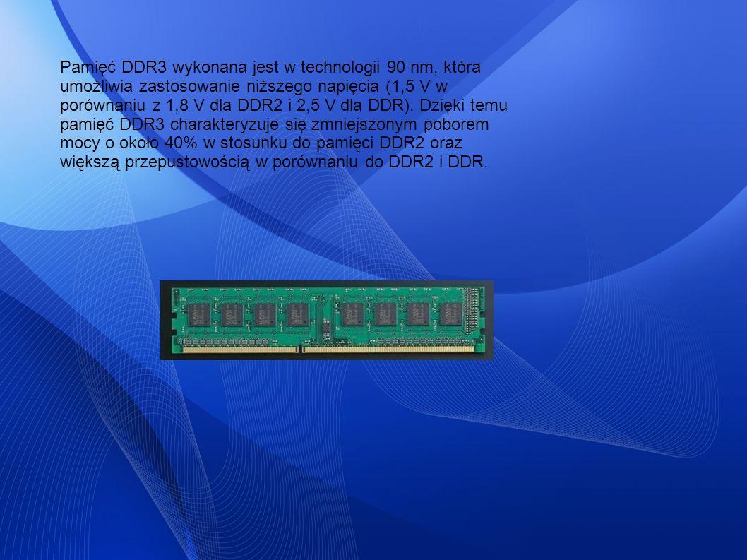 Pamięć DDR3 wykonana jest w technologii 90 nm, która umożliwia zastosowanie niższego napięcia (1,5 V w porównaniu z 1,8 V dla DDR2 i 2,5 V dla DDR). D
