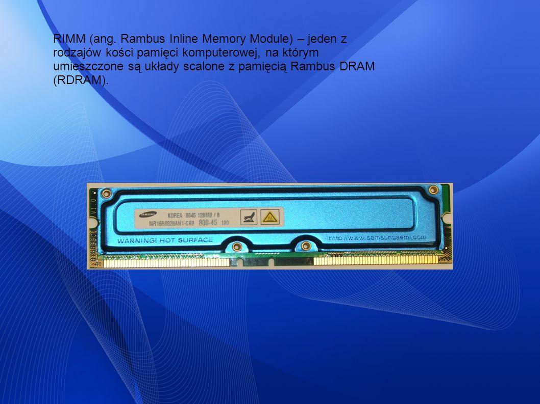 RIMM (ang. Rambus Inline Memory Module) – jeden z rodzajów kości pamięci komputerowej, na którym umieszczone są układy scalone z pamięcią Rambus DRAM